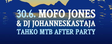 Tahko MTB -After Party: Mofo Jones ja DJ Johannes Kastaja